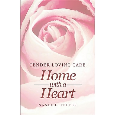 Tender Loving Care: Home with a Heart
