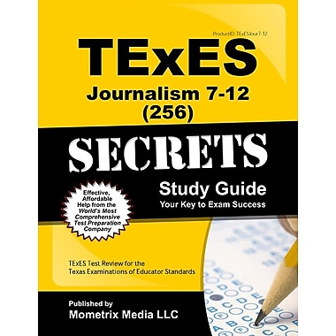 Texes Journalism 7-12 (256) Secrets Study Guide: Texes Test Review for the Texas Examinations of Educator Standards