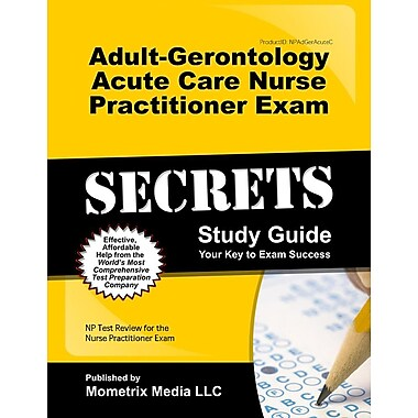 Adult-Gerontology Acute Care Nurse Practitioner Exam Secrets Study Guide: NP Test Review for the Nurse Practitioner Exam