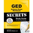 GED Science Exam Workbook Secrets Study Guide: GED Test Practice Questions & Review for the General Educational Development Test