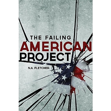 The Failing American Project