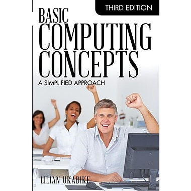 Basic Computing Concepts, Third Edition: A Simplified Approach