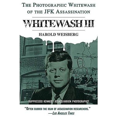 Whitewash III: The Photographic Whitewash of the JFK Assassination