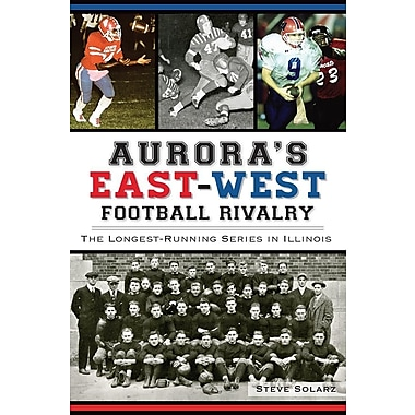 Aurora's East-West Football Rivalry: The Longest-Running Series in Illinois