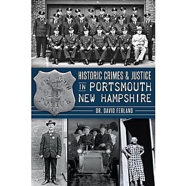 Historic Crimes & Justice in Portsmouth, New Hampshire