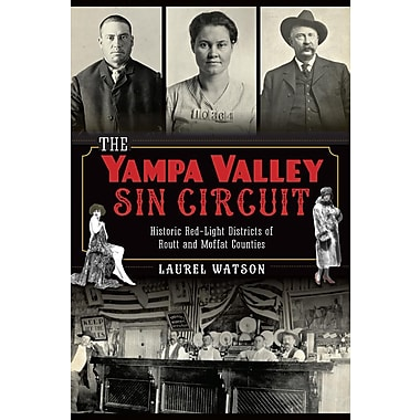The Yampa Valley Sin Circuit: Historic Red-Light Districts of Routt and Moffat Counties