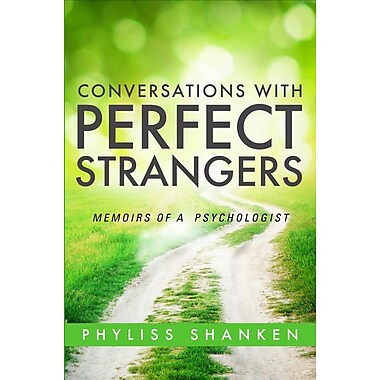 Conversations with Perfect Strangers: Memoirs of a Psychologist