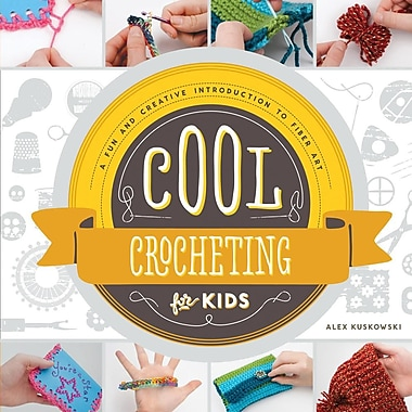 Cool Crocheting for Kids:: A Fun and Creative Introduction to Fiber Art