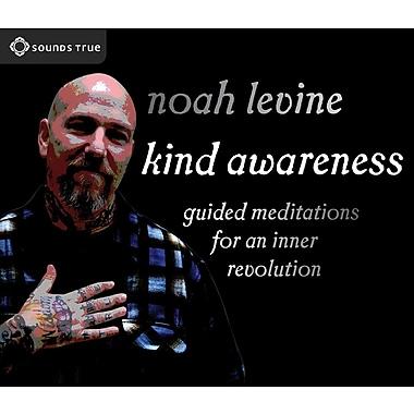 Kind Awareness: Guided Meditations for an Inner Revolution