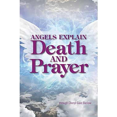 Angels Explain Death and Prayer