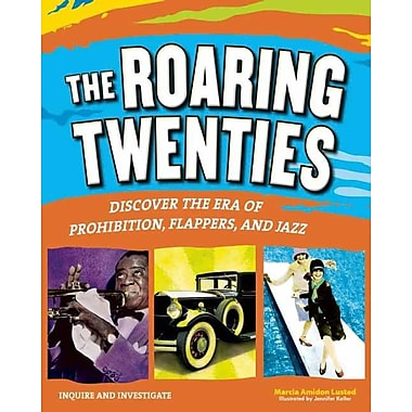 The Roaring Twenties: Discover the Era of Prohibition, Flappers, and Jazz