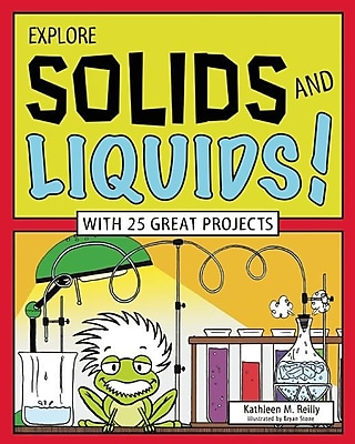 Explore Solids and Liquids!: With 25 Great Projects 1335316