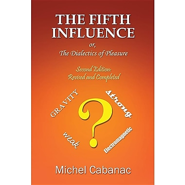 The Fifth Influence or the Dialectics of Pleasure
