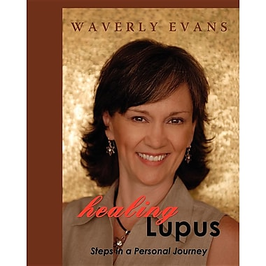 Healing Lupus: Steps in a Personal Journey