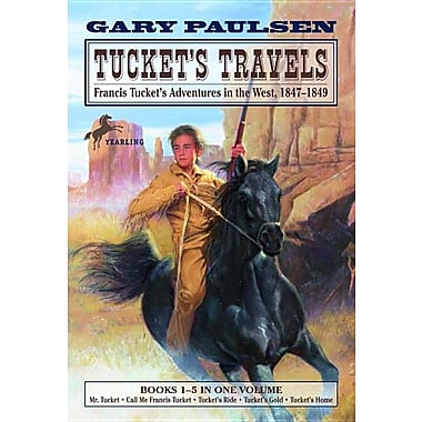 Tucket's Travels: Francis Tucket's Adventures in the West, 1847-1849: (Books 1-5 in One Volume)