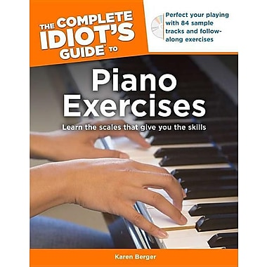 The Complete Idiot's Guide to Piano Exercises