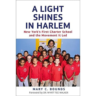A Light Shines in Harlem: New York's First Charter School and the Movement It Led