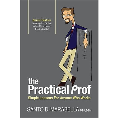 The Practical Prof: Simple Lessons for Anyone Who Works