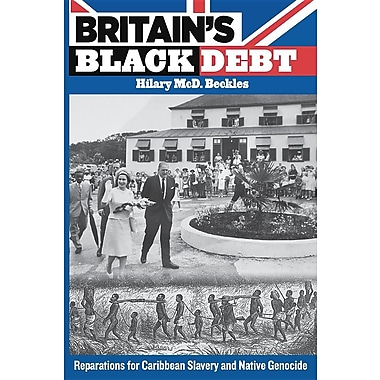 Britain's Black Debt: Reparations for Caribbean Slavery and Native Genocide