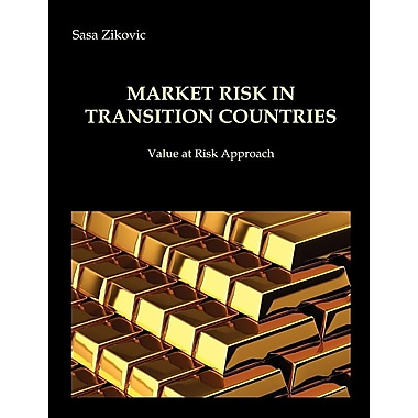 Market Risk in Transition Countries - Value at Risk Approach