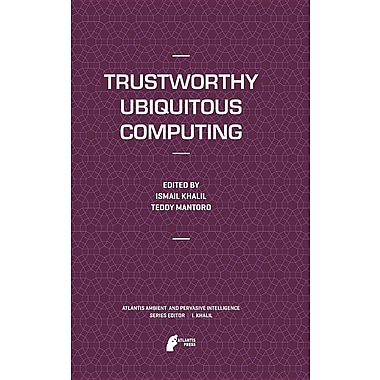 Trustworthy Ubiquitous Computing