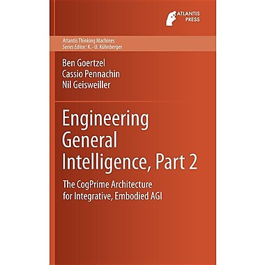 Engineering General Intelligence, Part 2: The Cogprime Architecture for Integrative, Embodied Agi