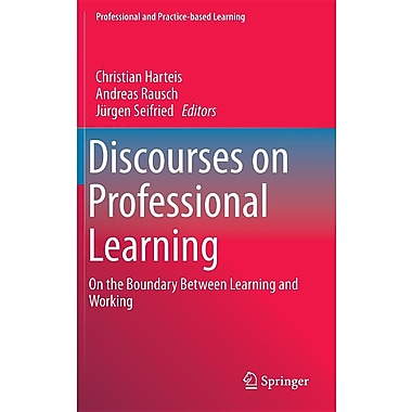 Discourses on Professional Learning: On the Boundary Between Learning and Working