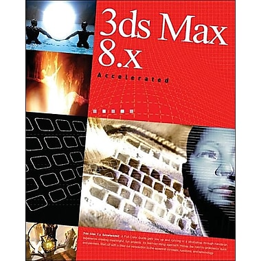 3ds Max 9 Accelerated [With CDROM]