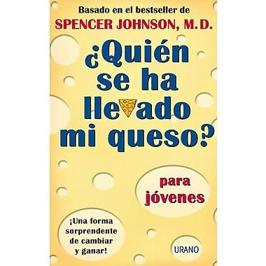 Quien Se Ha Llevado Mi Queso? = Who Moved My Cheese?