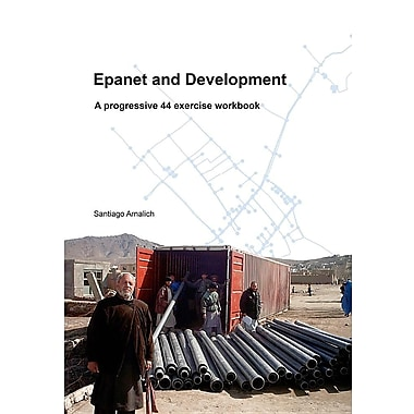 Epanet and Development: A Progressive 44 Exercise Workbook
