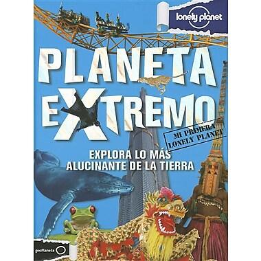 Planeta Extremo: Explora Lo Mas Alucinante de la Tierra