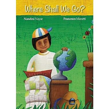 Where Shall We Go?