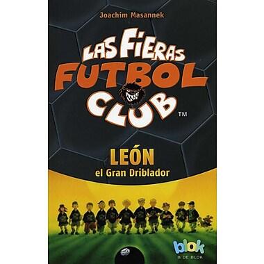 Leon El Gran Driblador. Las Fieras del Futbol 1