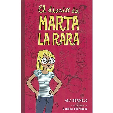 El Diario de Marta la Rara = The Diary of Martha the Weird