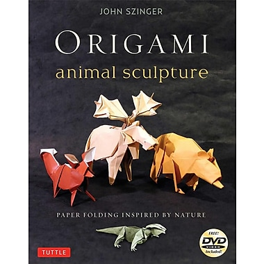 Origami Animal Sculpture: Paper Folding Inspired by Nature [With DVD]