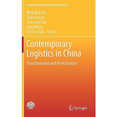Contemporary Logistics in China: Transformation and Revitalization