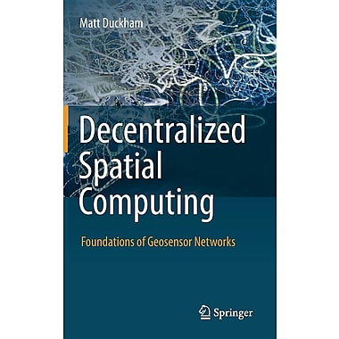 Decentralized Spatial Computing: Foundations of Geosensor Networks