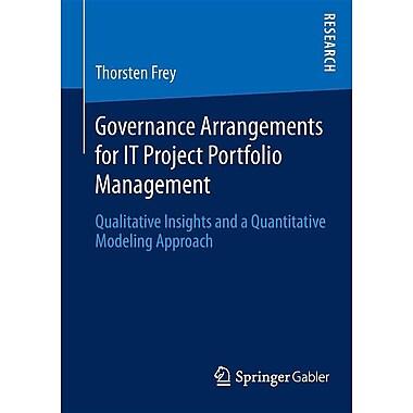 Governance Arrangements for It Project Portfolio Management: Qualitative Insights and a Quantitative Modeling Approach
