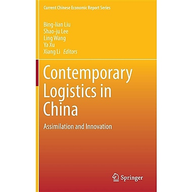 Contemporary Logistics in China: Assimilation and Innovation
