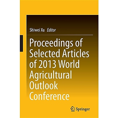 Proceedings of Selected Articles of 2013 World Agricultural Outlook Conference