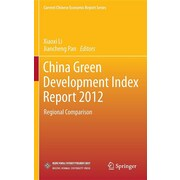 China Green Development Index Report 2012: Regional Comparison