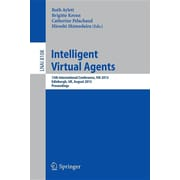 Intelligent Virtual Agents: 13th International Conference, Iva 2013, Edinburgh, UK, August 29-31, 2013, Proceedings