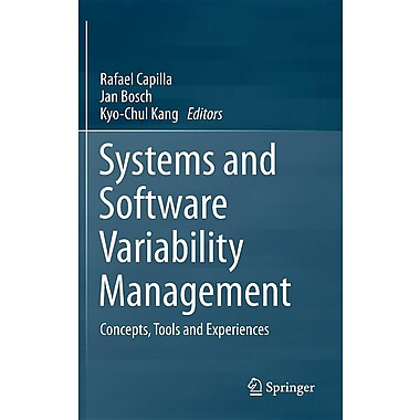 Systems and Software Variability Management: Concepts, Tools and Experiences