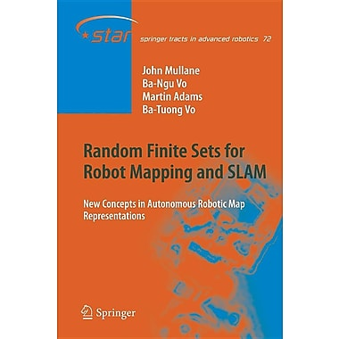 Random Finite Sets for Robot Mapping & Slam: New Concepts in Autonomous Robotic Map Representations