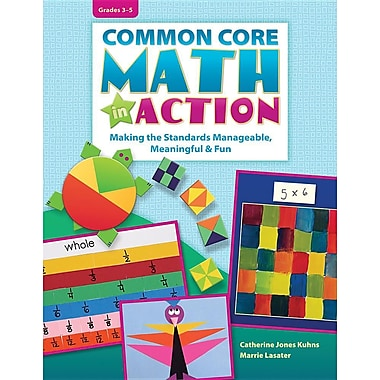 Common Core Math in Action, Grades 3-5: Making the Standards Manageable, Meaningful & Fun