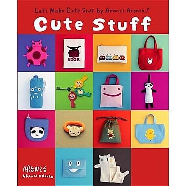 Cute Stuff: Let's Make Cute Stuff