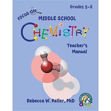 Focus on Middle School Chemistry Teacher's Manual