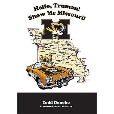 Hello Truman! Show Me Missouri!