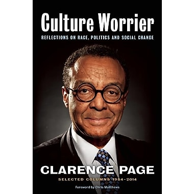 Culture Worrier: Reflections on Race, Politics and Social Change: Selected Columns 1984-2014