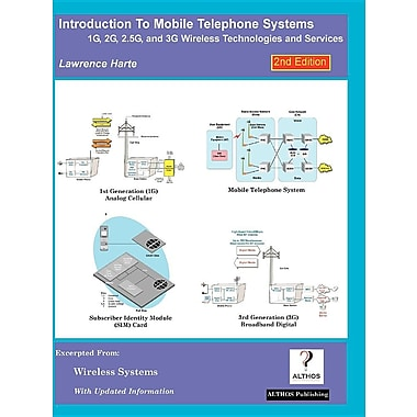 Introduction to Mobile Telephone Systems, 2nd Edition, 1g, 2g, 2.5g, and 3g Technologies and Services